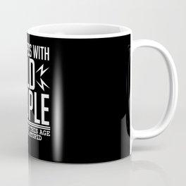 Mess Old People Sarcastic Stupid Designs Coffee Mug