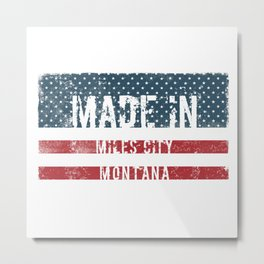 Made in Miles City, Montana Metal Print