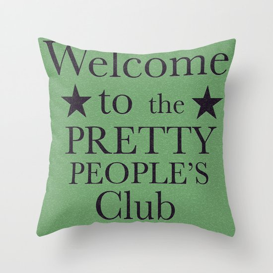 Where have all the pretty people gone? Throw Pillow