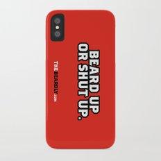 BEARD UP OR SHUT UP. iPhone X Slim Case