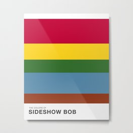 The Colors of - SIDESHOW BOB - Simpsons Metal Print
