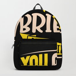 You Gouda Brie Kidding me Backpack