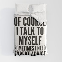 Of Course I Talk To Myself Sometimes I Need Expert Advice Comforters