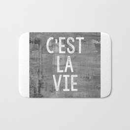 Cest La Vie French Quote That's Life Grey Grunge Bath Mat