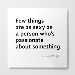 Passion is Sexy Metal Print