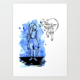 There's so much we want to Say Art Print