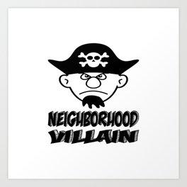 Neighborhood Villain Art Print