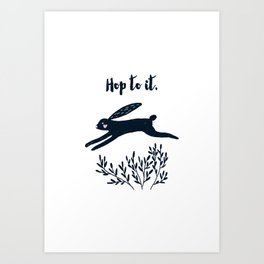 Hop to It - Black Rabbit Art Print