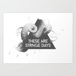Strange Days Art Print