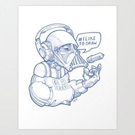 i Like To Draw Art Print