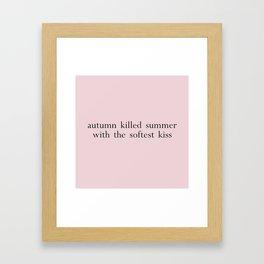 autumn killed summer Framed Art Print