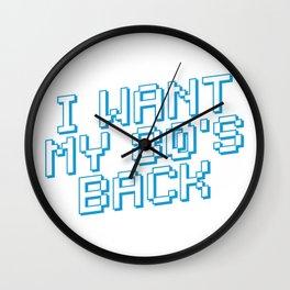 I WANT MY 80s BACK Wall Clock