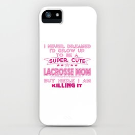 SUPER CUTE A LACROSSE MOM iPhone Case