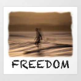 Bring FREEDOM into your Life Art Print