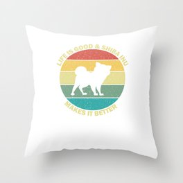 Life Is Good And Shiba Inu Makes It Better Throw Pillow