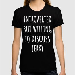 jerky lover funny introvert gifts T-shirt