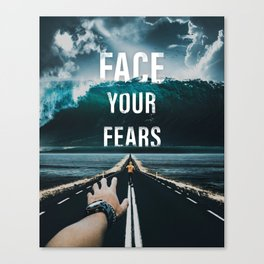Face Your Fears Typography Canvas Print
