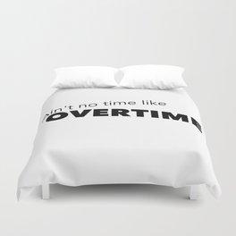Overtime Duvet Cover