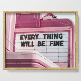 Every Thing Will Be Fine Serving Tray