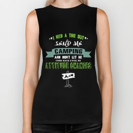 I need a time out send me camping Biker Tank