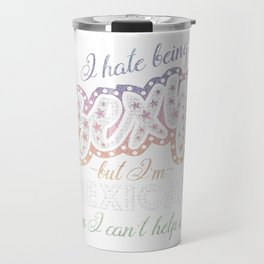 Hate being Sexy I'm Mexican So I Can't Help It Travel Mug