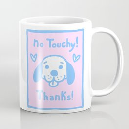 no Touchy! Coffee Mug