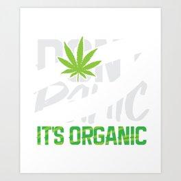Don't Panic It's Organic  Art Print