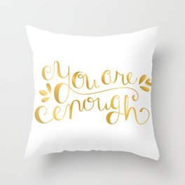 You Are Enough - Faux Gold Foil Throw Pillow