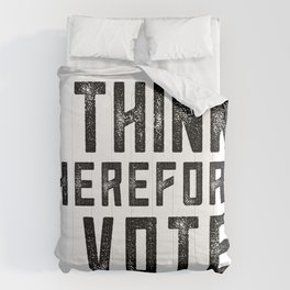 I Think Therefore I Vote Comforters