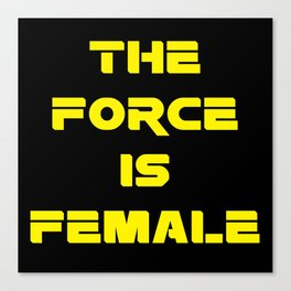 The Force Is Female Canvas Print