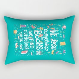 Lose ourselves in books Rectangular Pillow