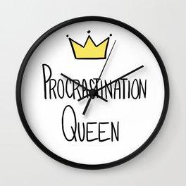 Procrastination Queen Wall Clock