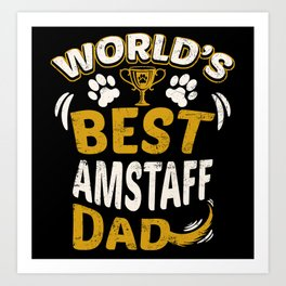 eded8b044 World's Best AmStaff Dad Graphic Art Print