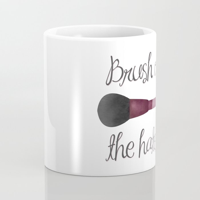 Brush Off The Haters Coffee Mug