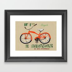 If I can bicycle, I bicycle Framed Art Print
