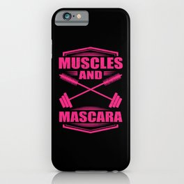 Muscles And Mascara Fitness Cosmetics iPhone Case