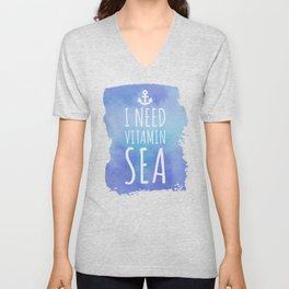 I Need Vitamin Sea Quote Unisex V-Neck