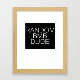 RANDOM BMB DUDE Framed Art Print