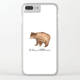 Be Brave Little One - Bear Watercolor Clear iPhone Case