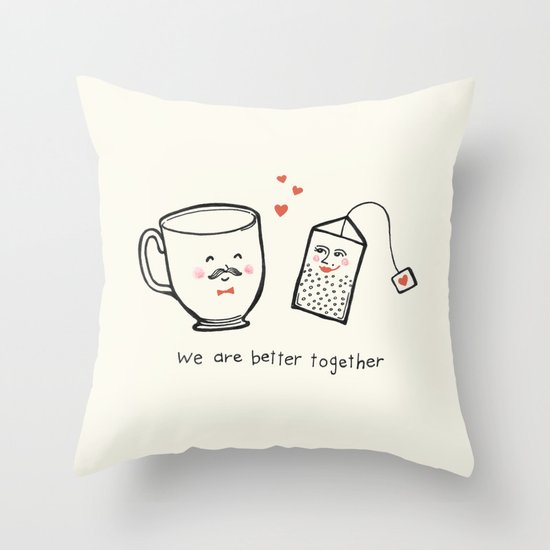 We Are Better Together - Tea and Teacup Valentine Throw Pillow