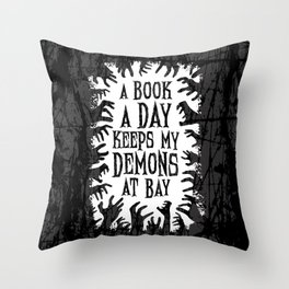 A Book A Day Keeps My Demons At Bay Throw Pillow