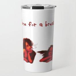 Time for a break...! Travel Mug