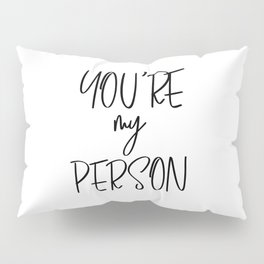 You're My Person, Typography Quote, Quote Posters, Motivational Print, Modern Calligraphy Pillow Sham