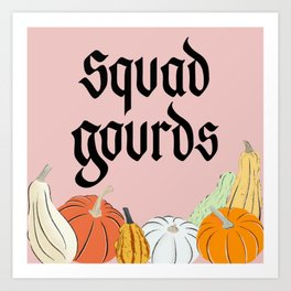Squad Gourds Art Print