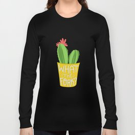 what the fork? cactus (The Good Place) Long Sleeve T-shirt