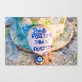 Think Positive, Be Positive Canvas Print