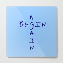 Begin again 2 blue Metal Print