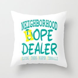"Show your funny hilarious and creative side on this tee with text ""neighborhood Hope Dealer"" Throw Pillow"