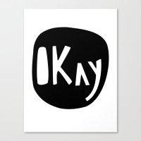 okay Canvas Prints featuring Okay by ParthKothekar