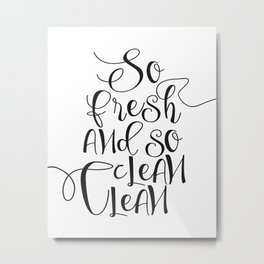 Funny So Fresh And So Clean Laundry Funny Quote Funny Wall Art Bathroom Decor Shower Quote Metal Print